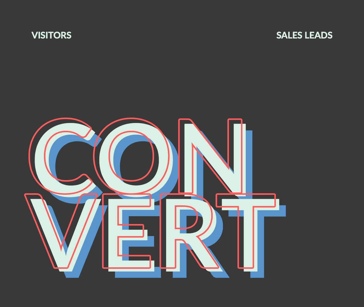 Convert Visitors toVisitors into Marketing and Sales